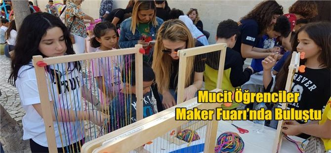 Mucit Öğrenciler Maker Fuarı'nda Buluştu