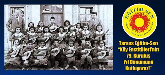 """Tarsus Eğitim-Sen """"Köy Enstitüleri'nin 79. Kuruluş Yıl Dönümünü Kutluyoruz!"""""""