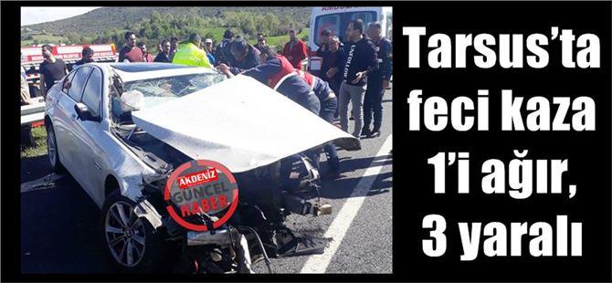 Tarsus'ta feci kaza: 1'i ağır, 3 yaralı