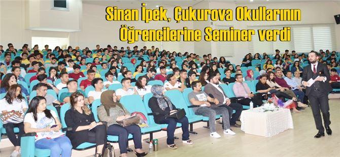 Sinan İpek, Çukurova Okullarının Öğrencilerine Seminer verdi