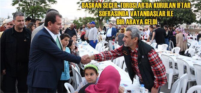 Başkan Seçer, Toroslar'da kurulan iftar sofrasında vatandaşlar ile bir araya geldi