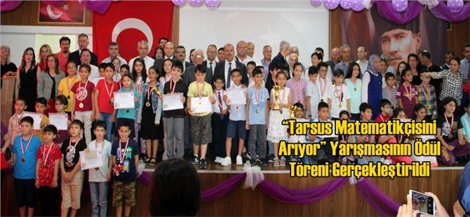 """""""Tarsus Matematikçisini Arıyor"""" Yarışmasının Ödül Töreni Gerçekleştirildi"""