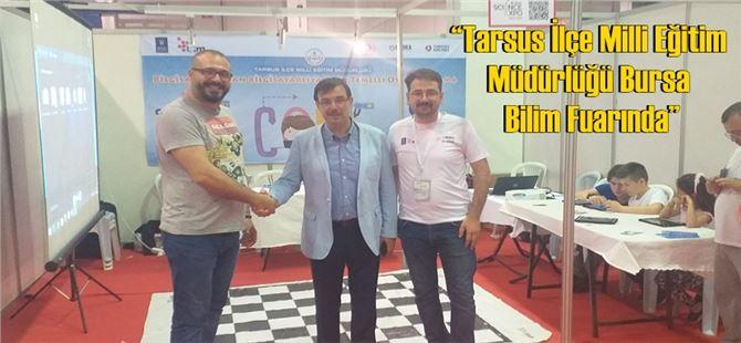 """""""Tarsus İlçe Milli Eğitim Müdürlüğü Bursa Bilim Fuarında"""""""
