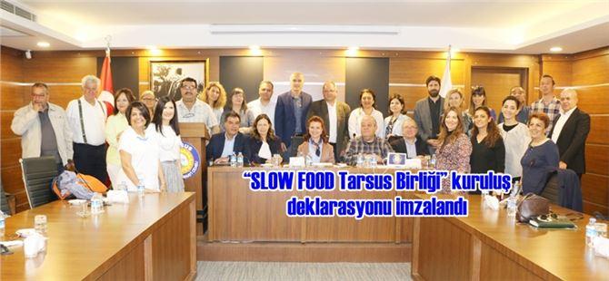 """""""SLOW FOOD Tarsus Birliği"""" kuruluş deklarasyonu imzalandı"""