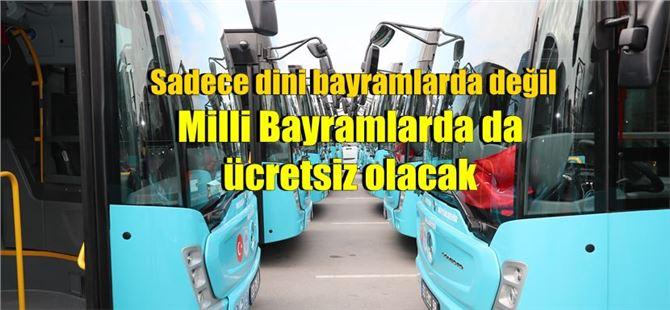 Mersin'de Milli Bayramlarda da toplu taşıma ücretsiz olacak