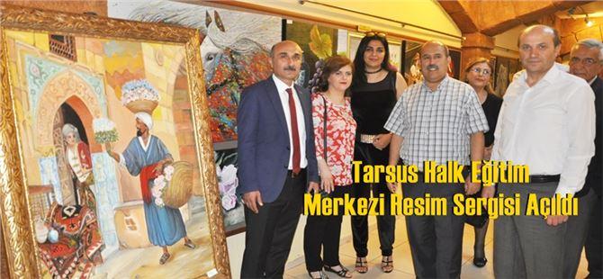 Tarsus Halk Eğitim Merkezi Resim Sergisi Açıldı