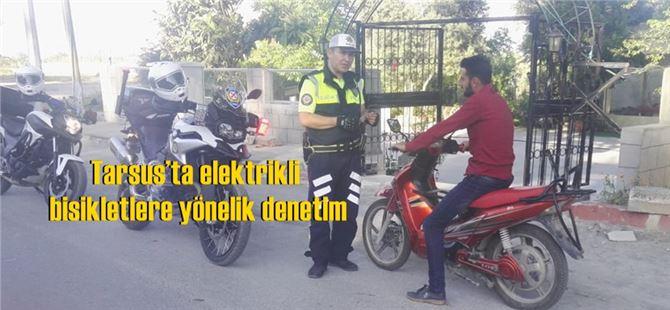 Tarsus'ta elektrikli bisikletlere yönelik denetim