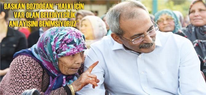 """Başkan Bozdoğan; """"Halkı için var olan belediyecilik anlayışını benimsiyoruz"""""""