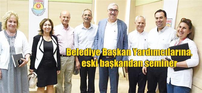 Belediye Başkan Yardımcılarına, eski Başkandan seminer