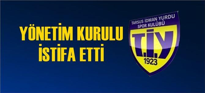 Tarsus İdmanyurdu yönetim kurulu istifa etti