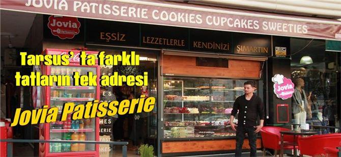 Tarsus'ta farklı tatların tek adresi Jovia Patisserie