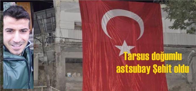 Tarsus doğumlu astsubay Şehit oldu