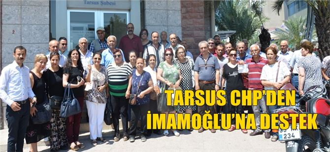 Tarsus CHP'den İmamoğlu'na destek