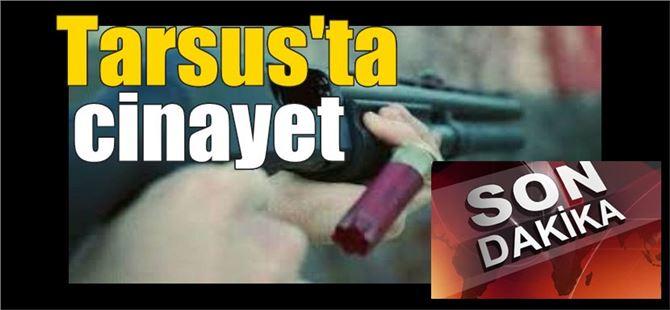 Tarsus'ta kayınbaba damadını öldürdü