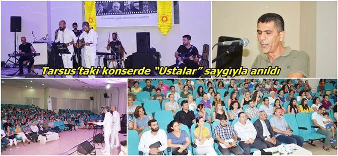 """Tarsus'taki konserde """"Ustalar"""" saygıyla anıldı"""