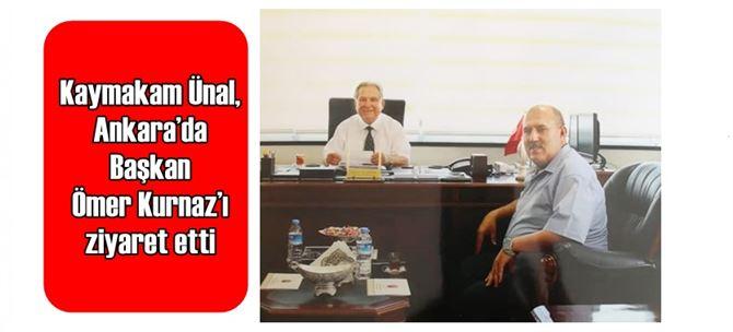 Kaymakam Ünal, Ankara'da Başkan Ömer Kurnaz'ı ziyaret etti