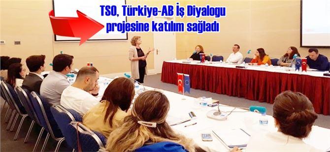 TSO, Türkiye-AB İş Diyalogu projesine katılım sağladı