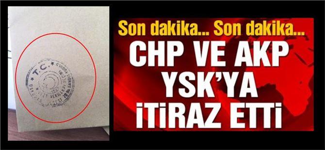 Son dakika: CHP ve AKP'den zarflara itiraz