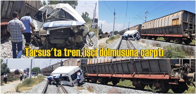 Tarsus Yenice'de yük treni minibüse çarptı 1 ölü 2 ağır 4 yaralı