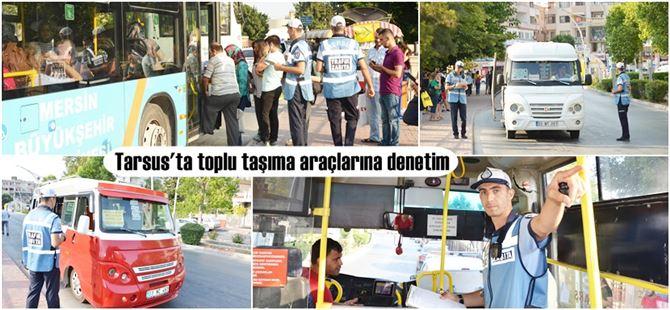 Tarsus'ta toplu taşıma araçlarında klima ve güvenlik kamerası denetimi