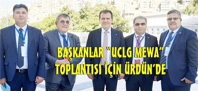 """Başkanlar """"UCLG MEWA"""" toplantısı için Ürdün'de"""
