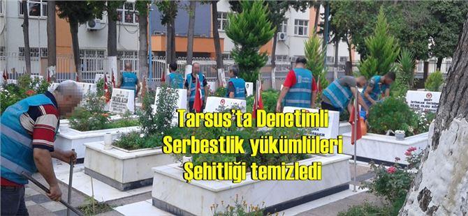 Tarsus'ta Denetimli Serbestlik yükümlüleri Şehitliği temizledi