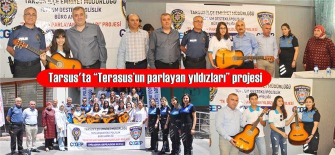 """Tarsus'ta """"Terasus'un parlayan yıldızları"""" projesi"""