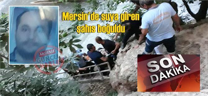 Mersin'de arkadaşlarıyla eğlenmeye giden şahıs suda boğuldu