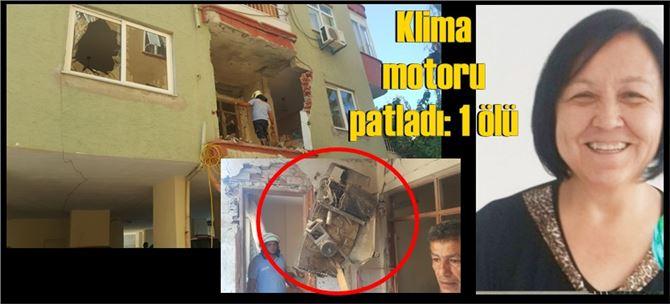 Mersin'de klima motoru patladı, ev sahibi öldü