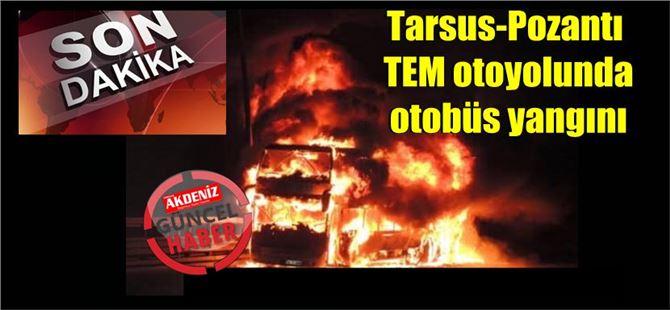 Son dakika; Tarsus-Pozantı TEM otoyolunda otobüs yangını