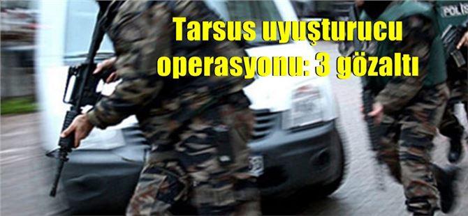 Tarsus uyuşturucu operasyonu: 3 gözaltı