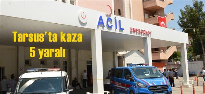 Tarsus'ta Feci Kaza 5 Yaralı