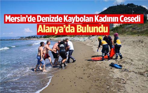 Mersin'de Denizde Kaybolan Fazilet Bal'ın Cansız Bedeni Alanya'da Bulundu