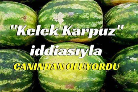 """""""Kabak çıktı"""" dedi, karpuzu aldığı satıcıyı bıçakladı"""