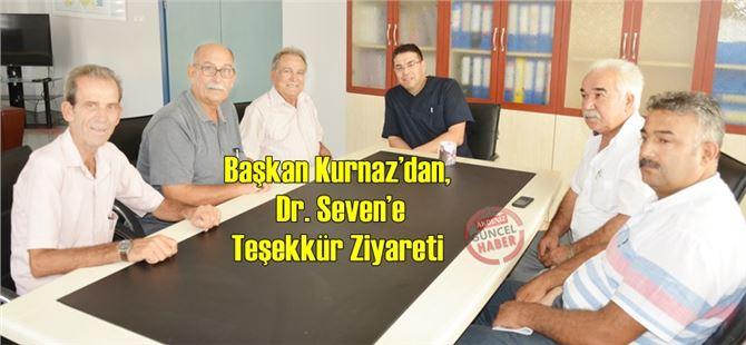 Başkan Kurnaz'dan, Dr. Seven'e Teşekkür Ziyareti