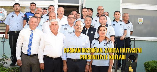 Başkan Bozdoğan, Zabıta Haftası'nı Personeliyle Kutladı