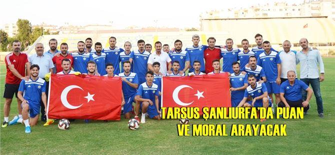 Tarsus, Şanlıurfa'da puan ve moral arayacak
