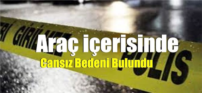 Tarsus'ta sağlık personeli araç içerisinde ölü bulundu
