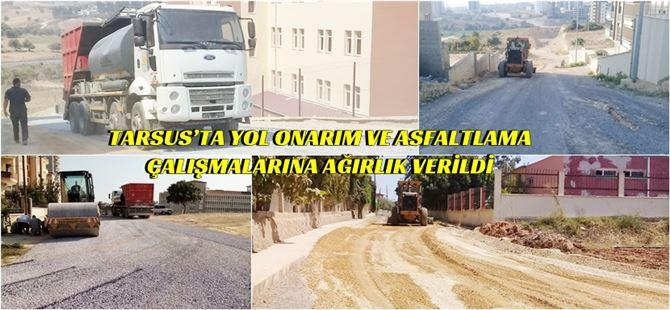 Tarsus'ta yol onarım ve asfaltlama çalışmalarına ağırlık verildi