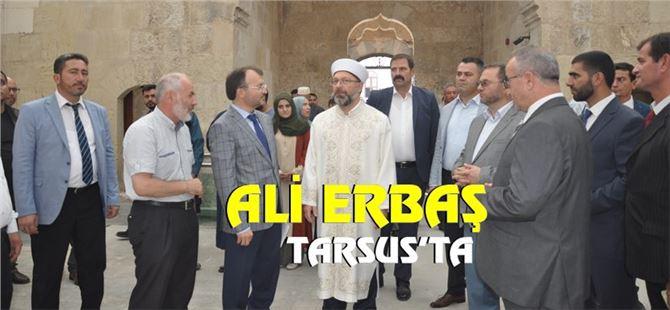 Diyanet İşleri Başkanı Erbaş Tarsus'ta