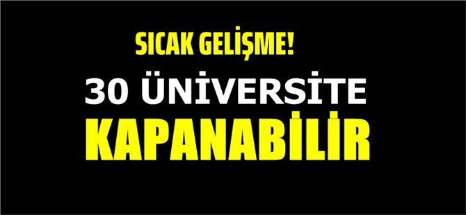 30 üniversite kapanabilir