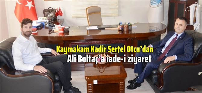 Kaymakam Kadir Sertel Otcu'dan, Ali Boltaç'a iade-i ziyaret