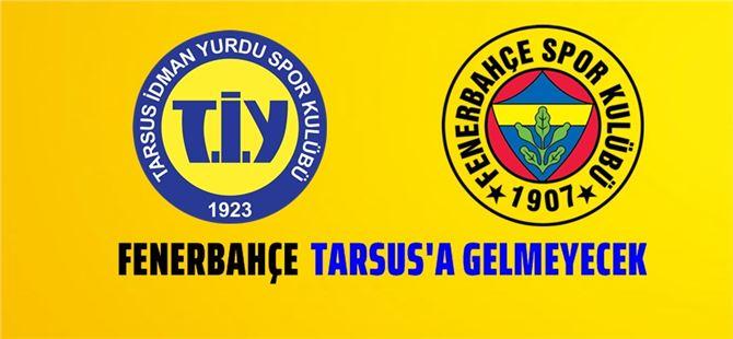 Tarsus İdmanyurdu-Fenerbahçe maçı Mersin'de oynanacak