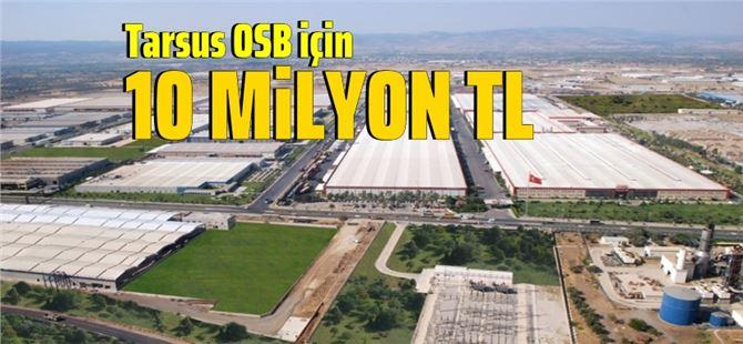 Lütfi Elvan'dan, Tarsus OSB için 10 milyon TL müjdesi