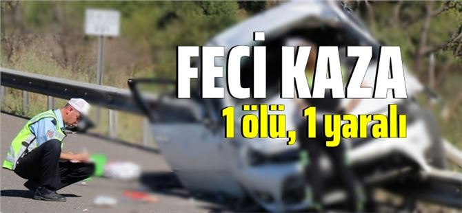 Tarsus'ta feci kaza: 1 ölü, 1 ağır yaralı