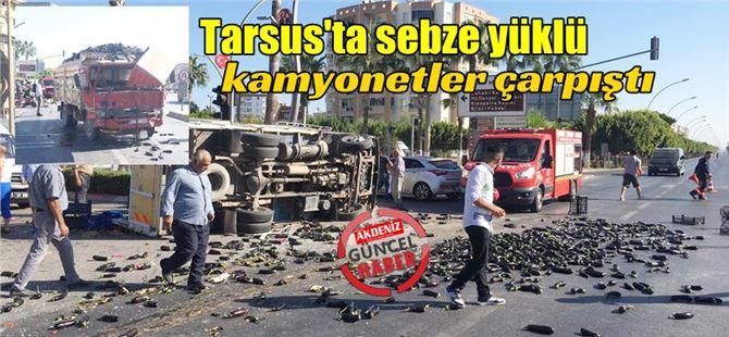 Tarsus'ta sebze yüklü kamyonetler çarpıştı