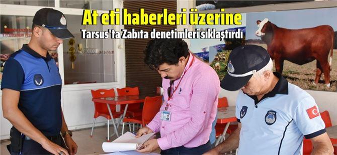Tarsus'ta Zabıta ve Sağlık ekipleri denetimleri sıklaştırdı