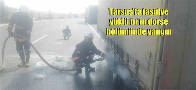 Tarsus'ta fasulye yüklü tır'ın dorse bölümünde yangın