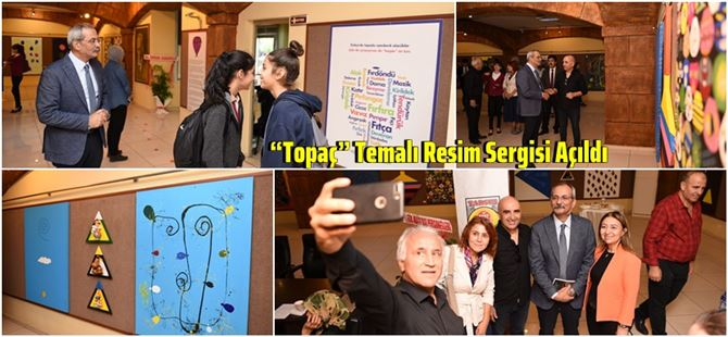 """""""Topaç"""" Temalı Resim Sergisi Açıldı"""