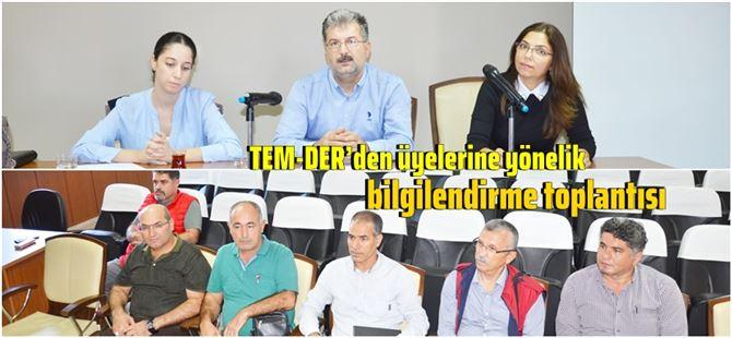 TEM-DER'den üyelerine yönelik bilgilendirme toplantısı